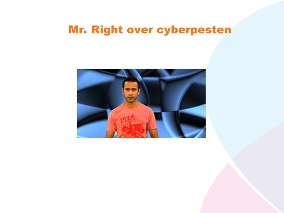 Mr. Right over cyberpesten