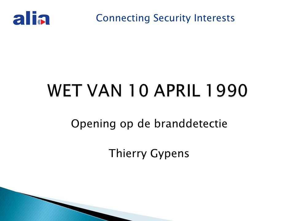 Connecting Security Interests Opening op de branddetectie Thierry Gypens