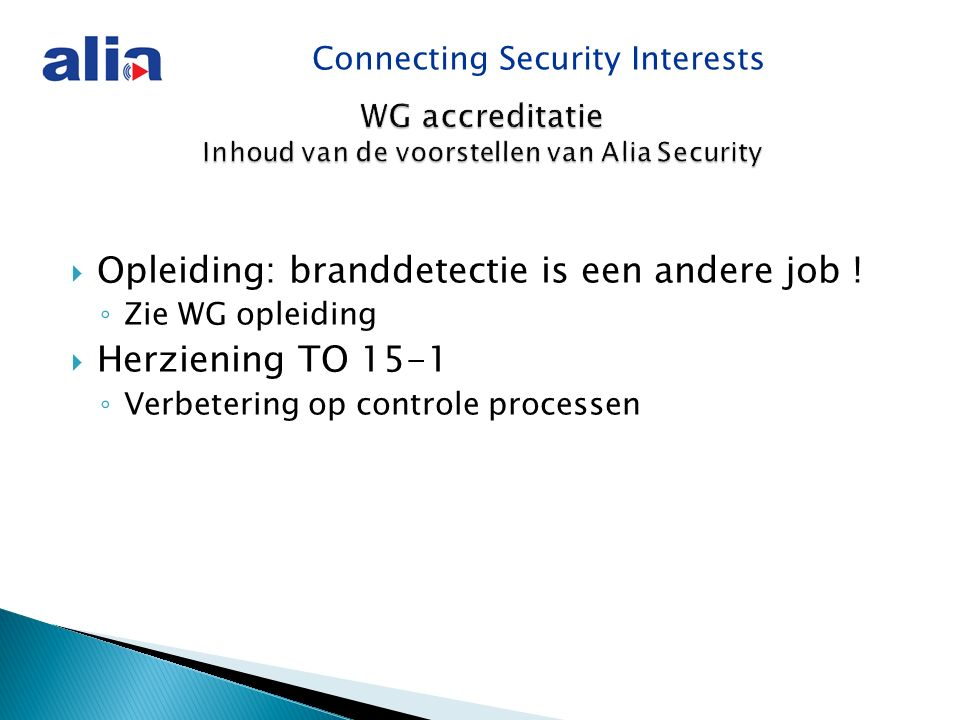 Connecting Security Interests  Opleiding: branddetectie is een andere job .