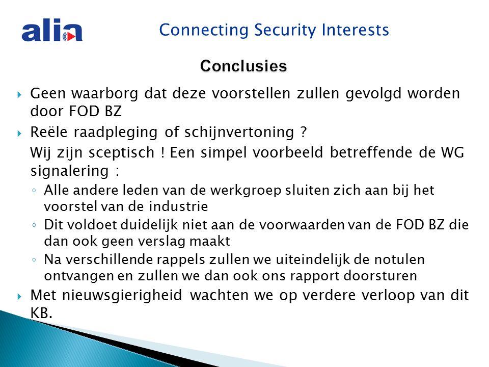 Connecting Security Interests Conclusies Conclusies  Geen waarborg dat deze voorstellen zullen gevolgd worden door FOD BZ  Reële raadpleging of schijnvertoning .