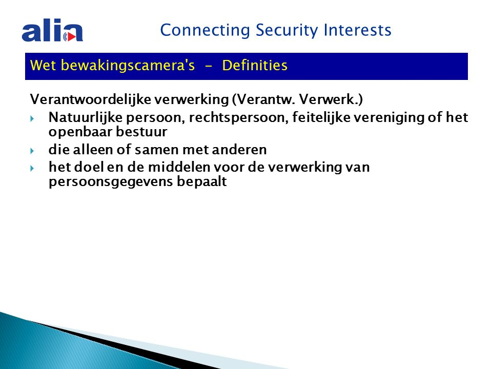 Connecting Security Interests Verantwoordelijke verwerking (Verantw.