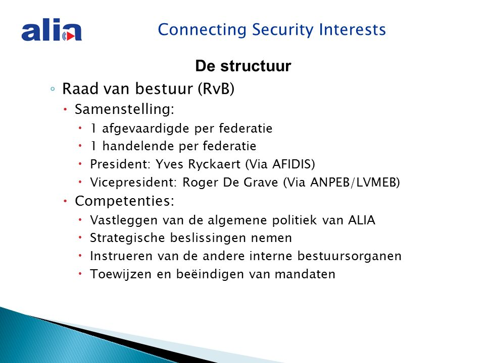 Connecting Security Interests Communicatie ALIA Externe communicatie  Via overleg met FOD binn.