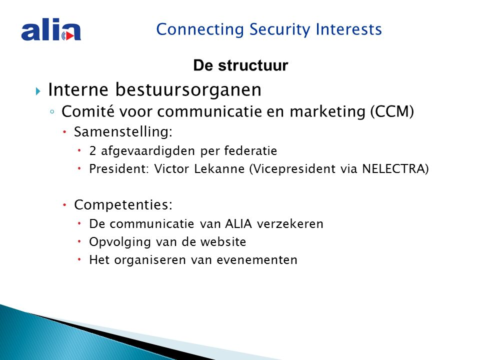 Connecting Security Interests  Zoals de politiehervorming, voorbereiding op de brandweerhervorming.