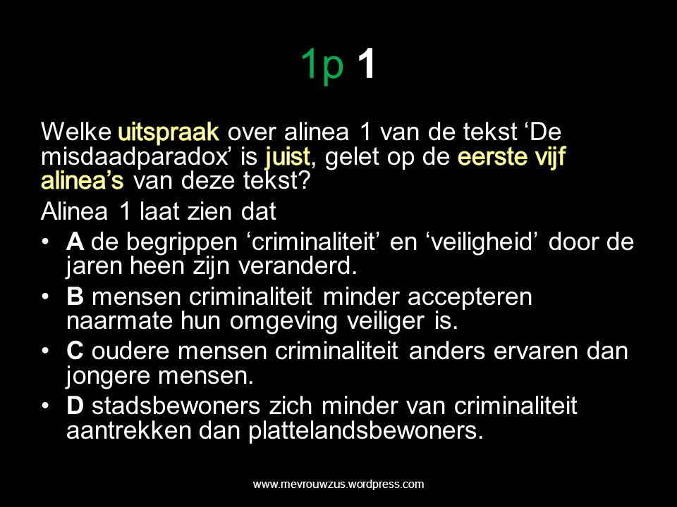 1p 5 Vraagtekens bij stijging jeugdcriminaliteit alinea 11 'Stijgt de jeugdcriminaliteit wel echt zoals de politiecijfers suggereren?' (r.