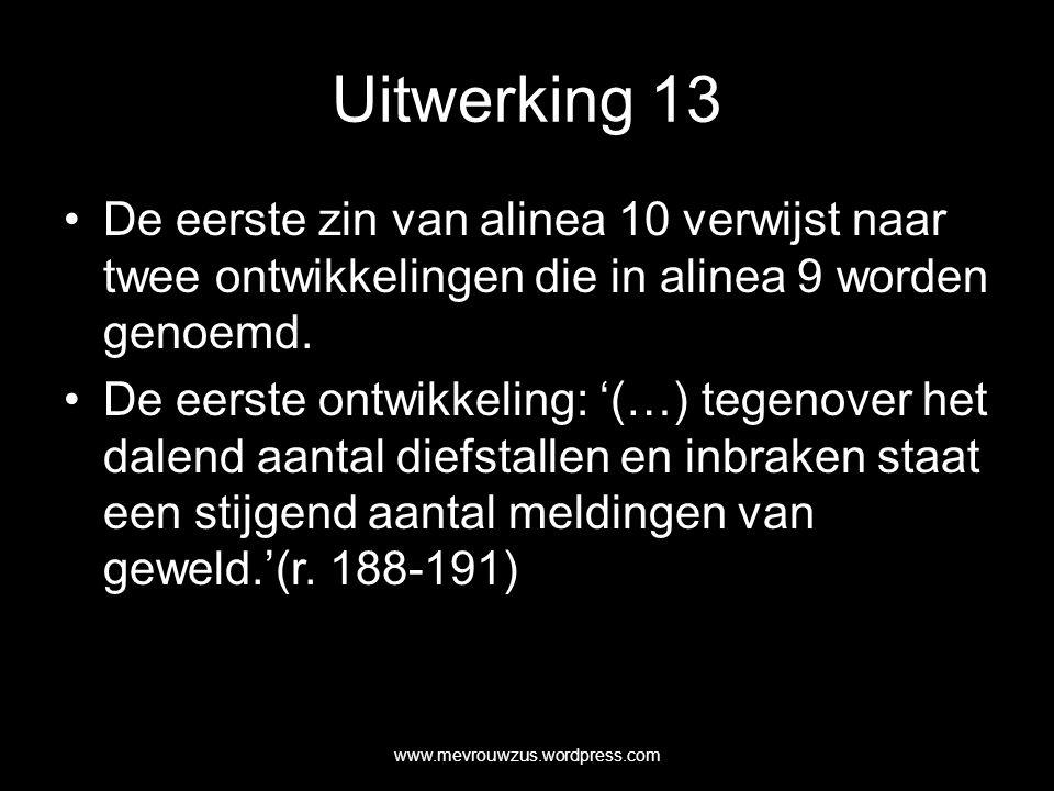 Uitwerking 13 De eerste zin van alinea 10 verwijst naar twee ontwikkelingen die in alinea 9 worden genoemd.