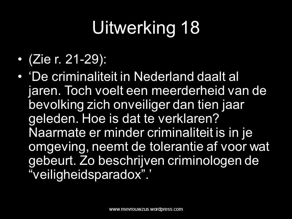 Uitwerking 18 (Zie r. 21-29): 'De criminaliteit in Nederland daalt al jaren.