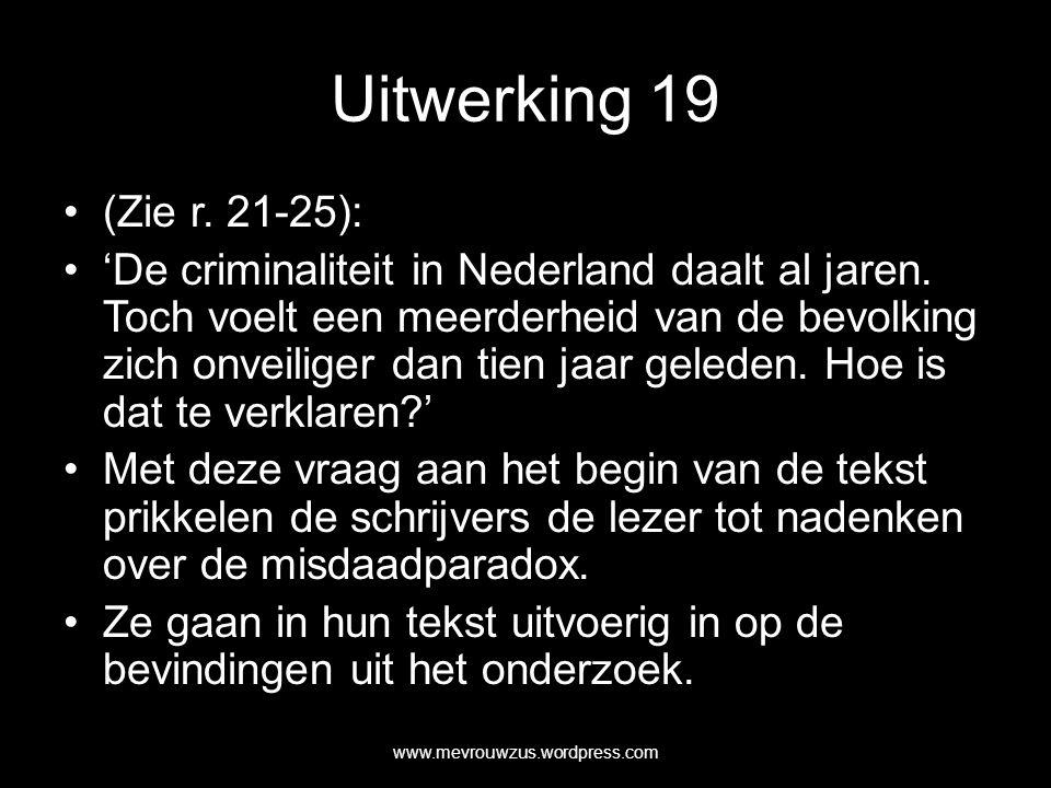 Uitwerking 19 (Zie r. 21-25): 'De criminaliteit in Nederland daalt al jaren.