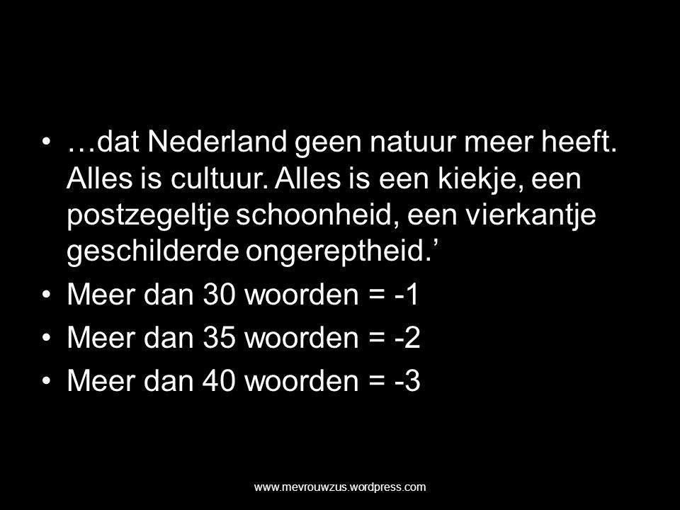 …dat Nederland geen natuur meer heeft. Alles is cultuur.