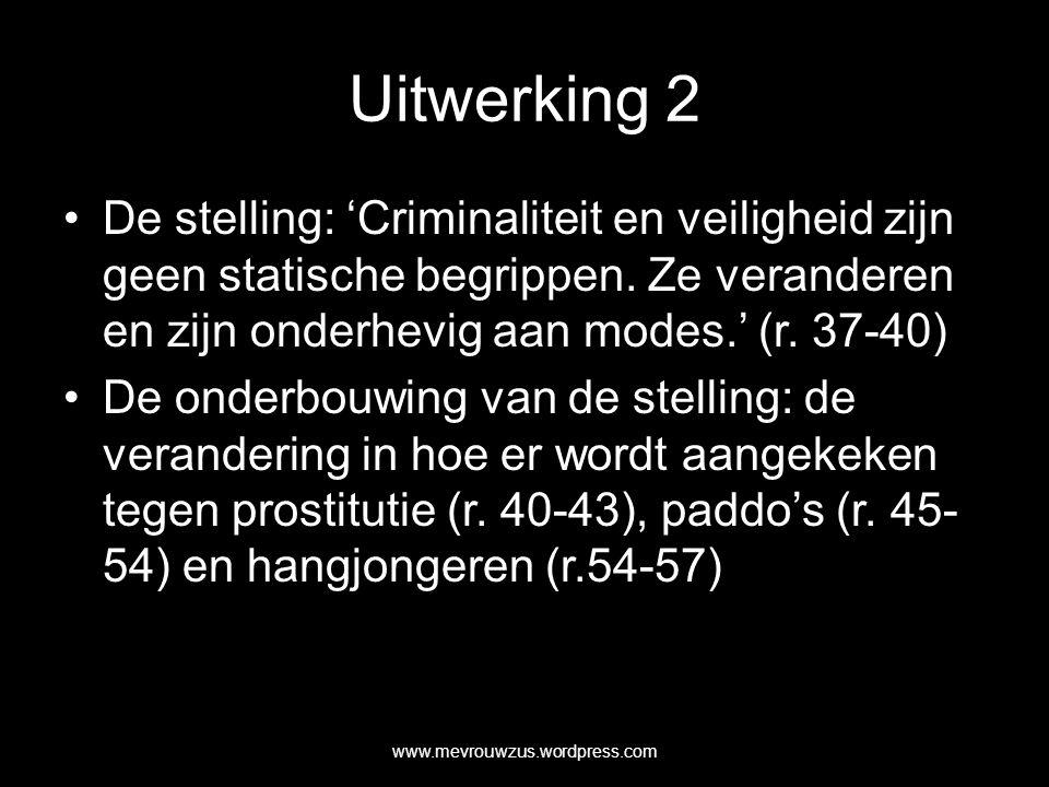 Uitwerking 2 De stelling: 'Criminaliteit en veiligheid zijn geen statische begrippen.