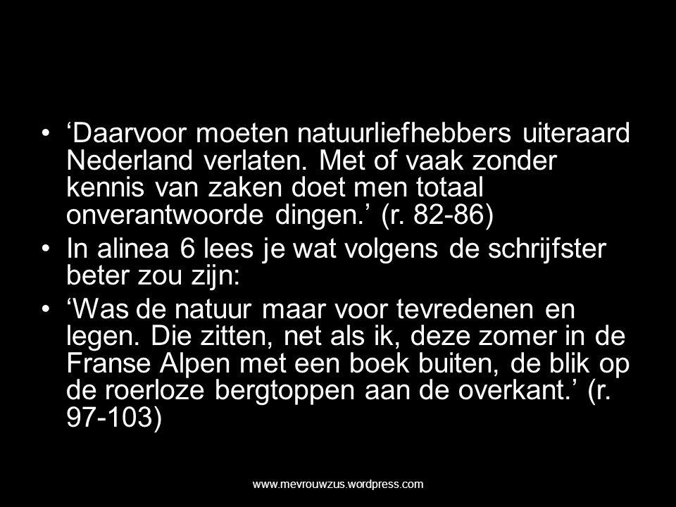 'Daarvoor moeten natuurliefhebbers uiteraard Nederland verlaten.