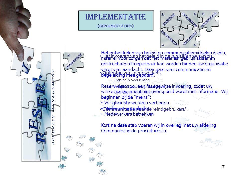 7 Het invoeren van het beleid in de bedrijfsprocessen.