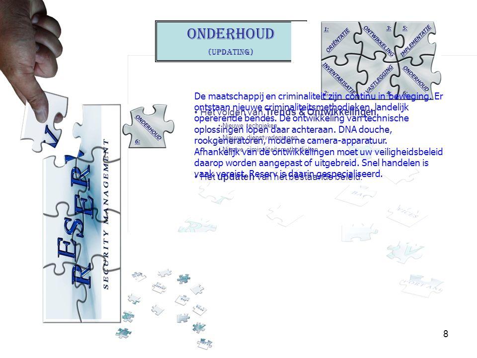 8 ONDERHOUD (Updating) Het volgen van Trends & Ontwikkelingen.
