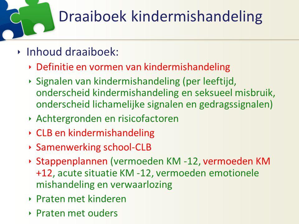 Draaiboek kindermishandeling  Inhoud draaiboek:  Definitie en vormen van kindermishandeling  Signalen van kindermishandeling (per leeftijd, ondersc