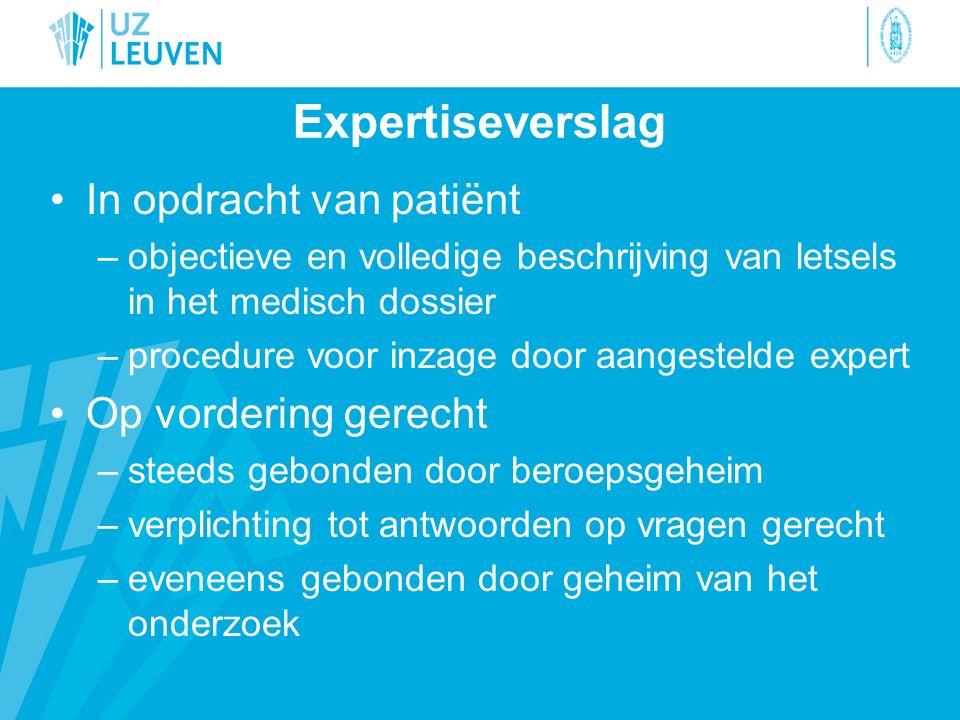 Expertiseverslag In opdracht van patiënt –objectieve en volledige beschrijving van letsels in het medisch dossier –procedure voor inzage door aangeste