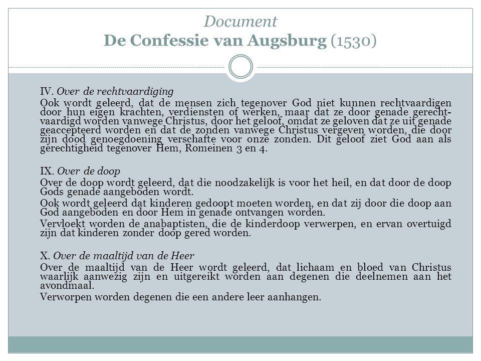 Document De Confessie van Augsburg (1530) IV. Over de rechtvaardiging Ook wordt geleerd, dat de mensen zich tegenover God niet kunnen rechtvaardigen d