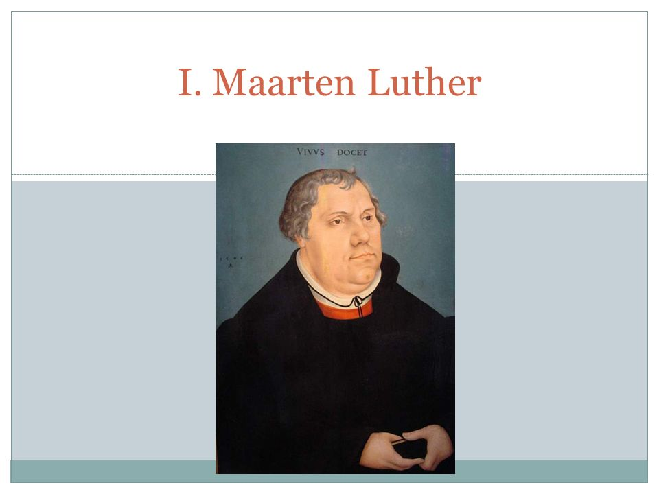 I. Maarten Luther