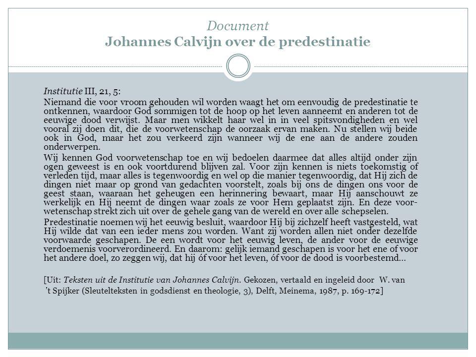 Document Johannes Calvijn over de predestinatie Institutie III, 21, 5: Niemand die voor vroom gehouden wil worden waagt het om eenvoudig de predestina