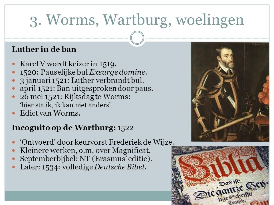 3.Worms, Wartburg, woelingen Woelingen in Wittenberg: radicalisme.