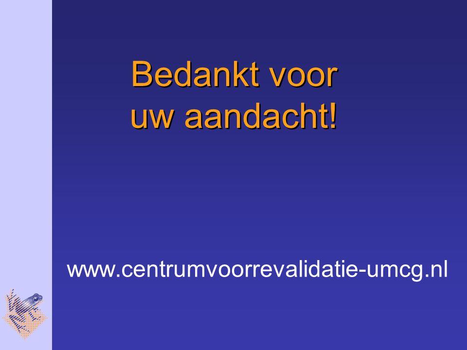 Bedankt voor uw aandacht! www.centrumvoorrevalidatie-umcg.nl
