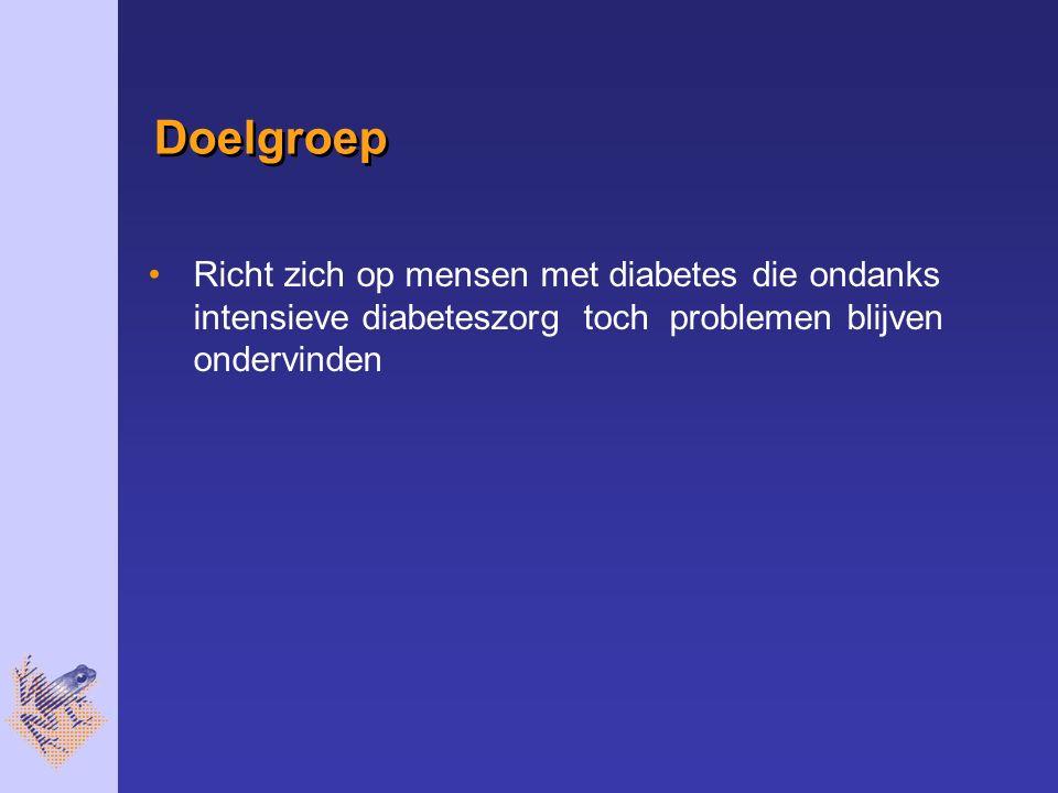 Doelgroep Richt zich op mensen met diabetes die ondanks intensieve diabeteszorg toch problemen blijven ondervinden