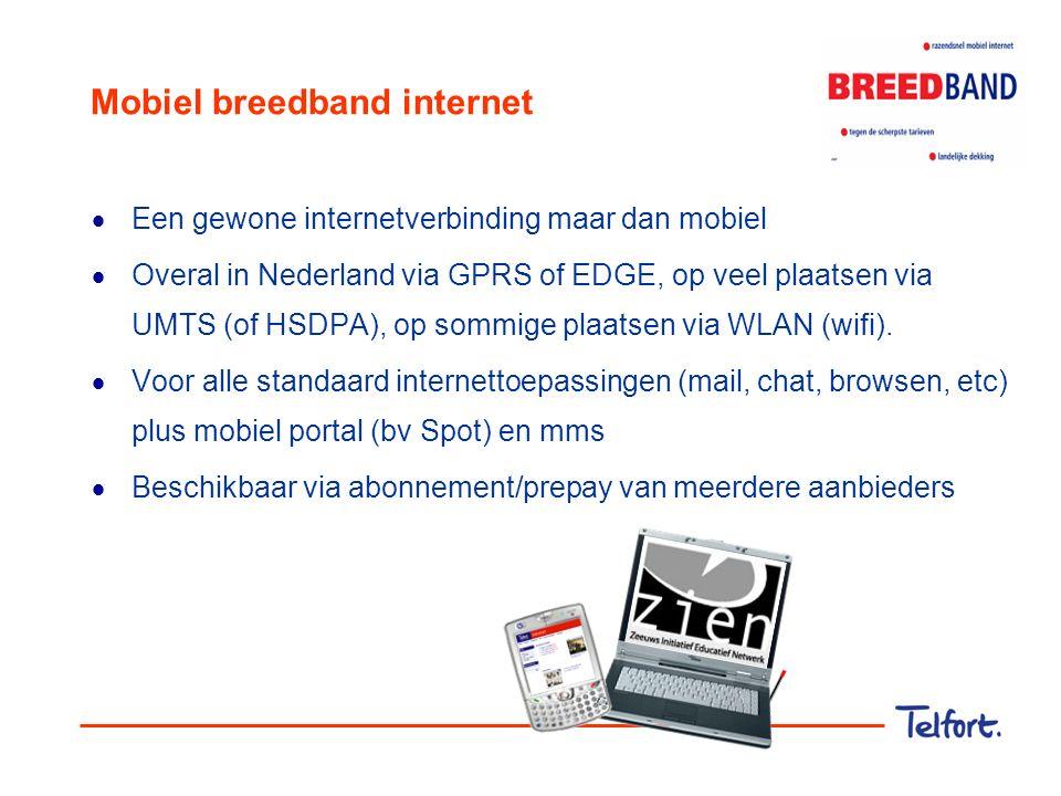 Korte terugblik: de ontwikkeling van mobiel internet  Begin '90: Bellen via GSM  Eind '90: Inbellen via GSM naar WAP-pages (ca 10 kb/s, per minuut)  2001: WAP en internet via GPRS (ca 30-60 kb/s, per kB)  2002:GPRS landelijk dekkend en start GPRS roaming  2003:Eerste EDGE netwerken (ca 120-240 kb/s) WLAN breekt door (802.11b, 10Mb/s)  2004:Start UMTS (ca 190-380 kb/s) Eerste 'flat fee' data-abonnementen  2005:EDGE landelijk dekkend  2006:Start HSDPA...