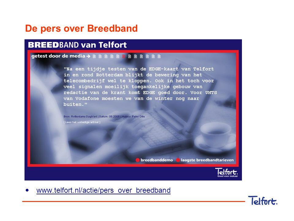 De pers over Breedband  www.telfort.nl/actie/pers_over_breedband www.telfort.nl/actie/pers_over_breedband