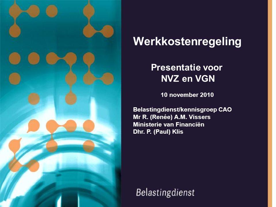 Werkkostenregeling Presentatie voor NVZ en VGN 10 november 2010 Belastingdienst/kennisgroep CAO Mr R.