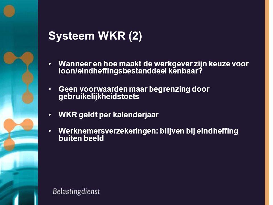 Systeem WKR (2) Wanneer en hoe maakt de werkgever zijn keuze voor loon/eindheffingsbestanddeel kenbaar.