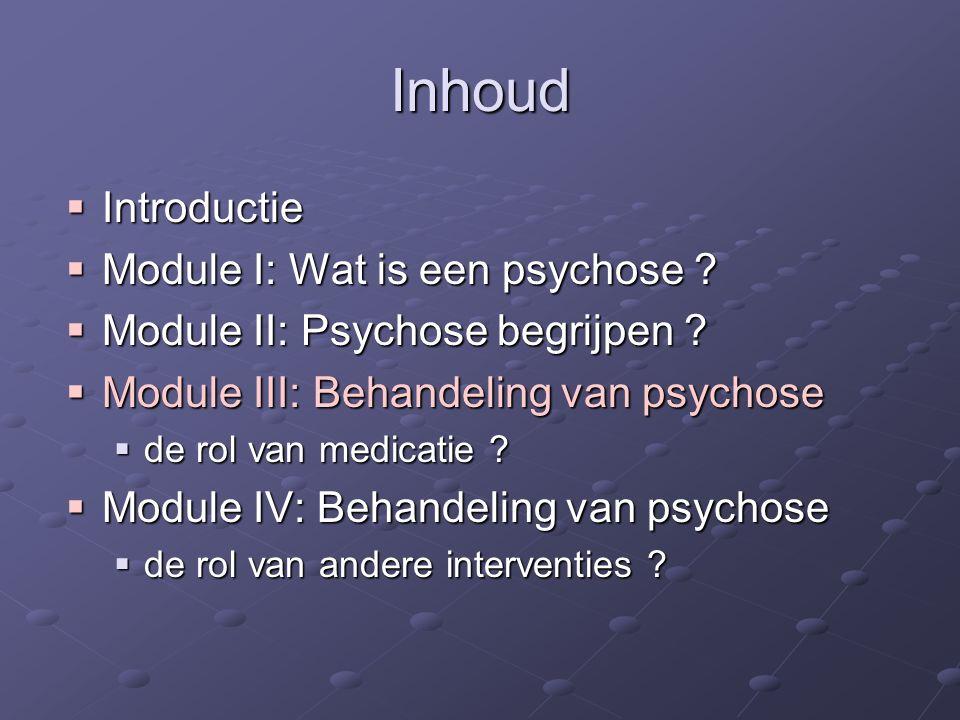 Behandeling van Psychose De rol van medicatie InFoP 2 -module 3