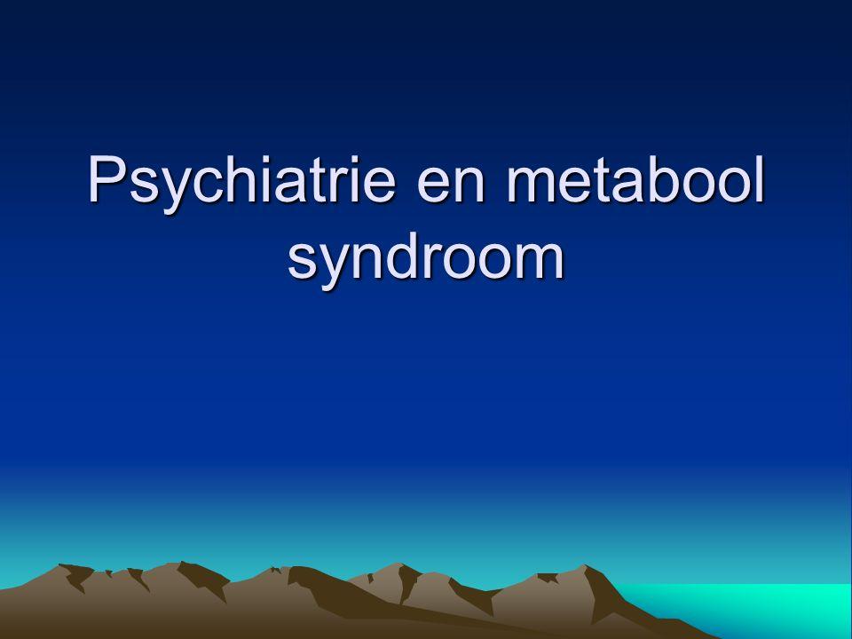 Psychiatrie en metabool syndroom