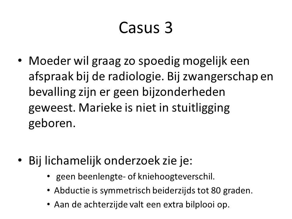 Casus 3 Moeder wil graag zo spoedig mogelijk een afspraak bij de radiologie.