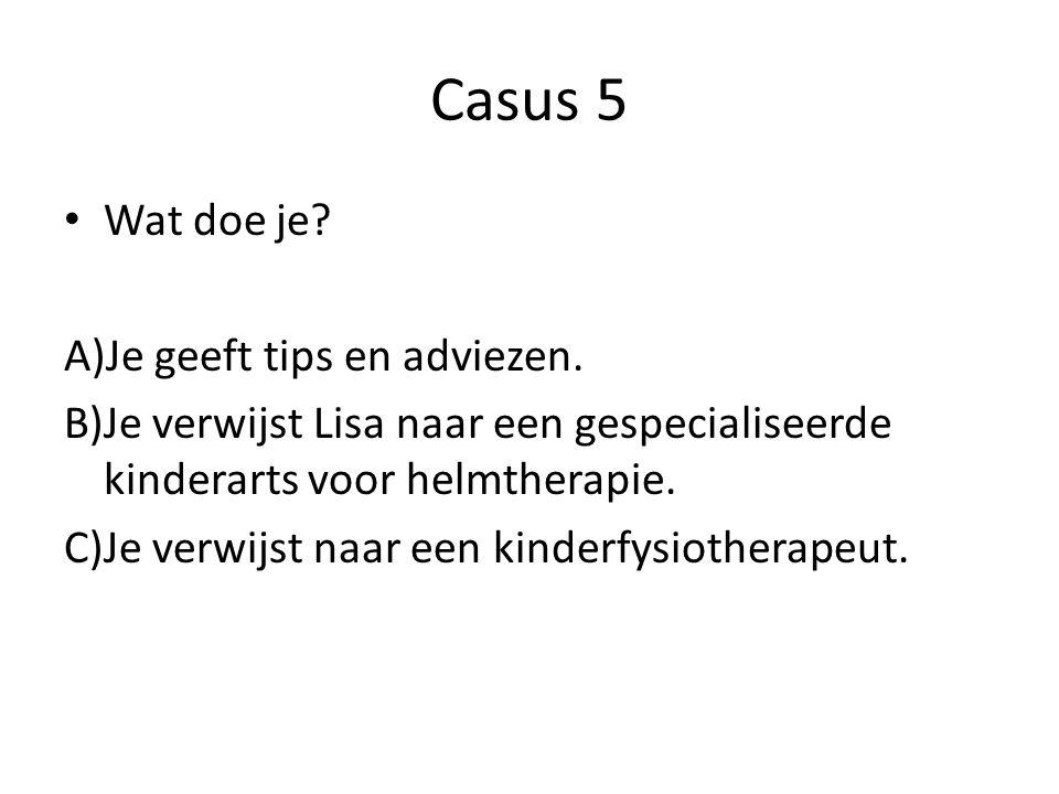 Casus 5 Wat doe je.A)Je geeft tips en adviezen.