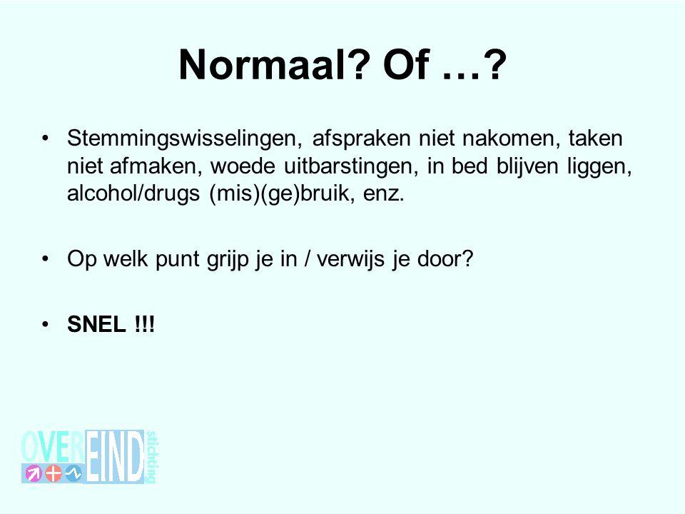 Normaal. Of ….