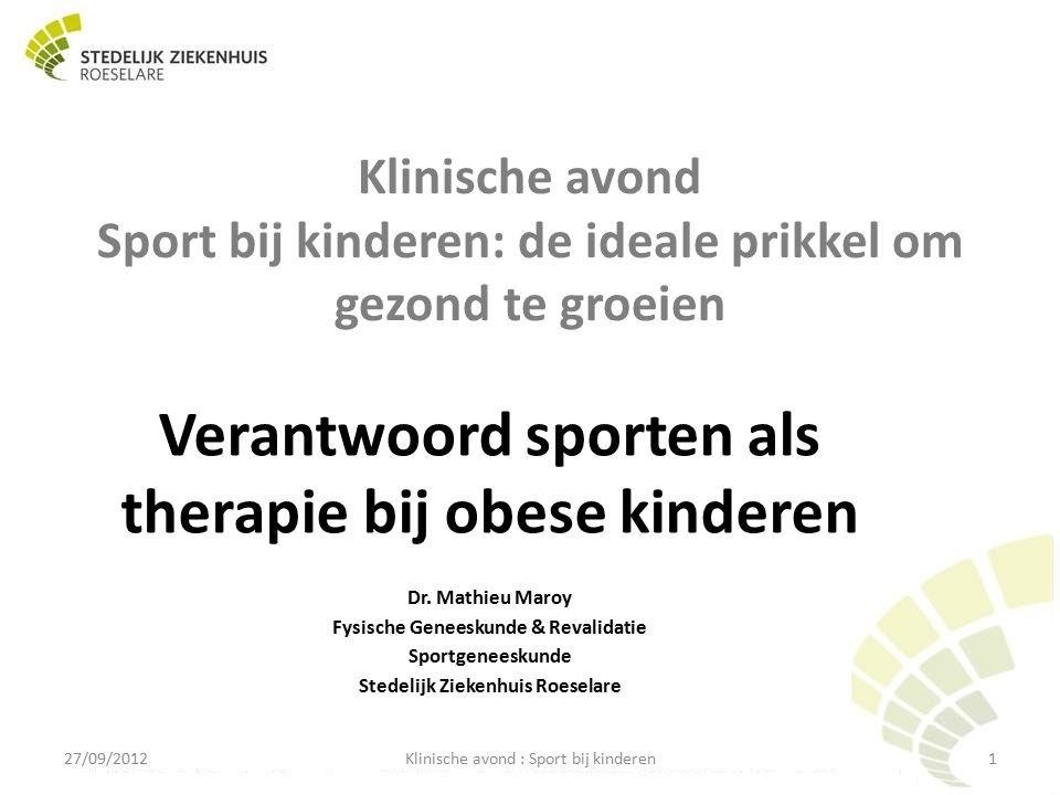 Klinische avond Sport bij kinderen: de ideale prikkel om gezond te groeien Verantwoord sporten als therapie bij obese kinderen Dr.