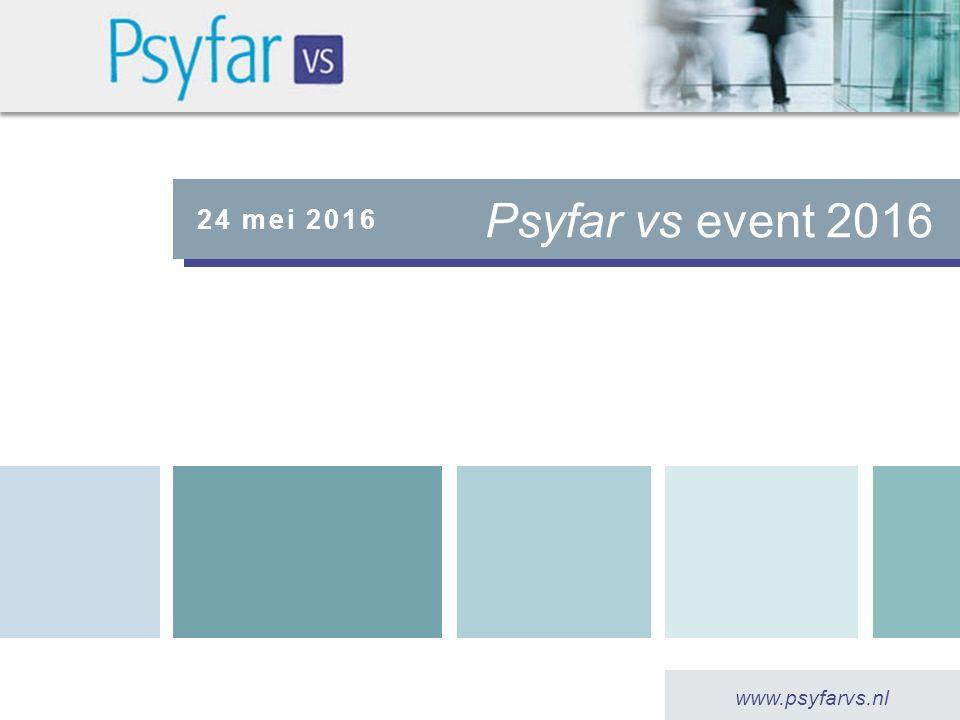 www.psyfarvs.nl 24 mei 2016