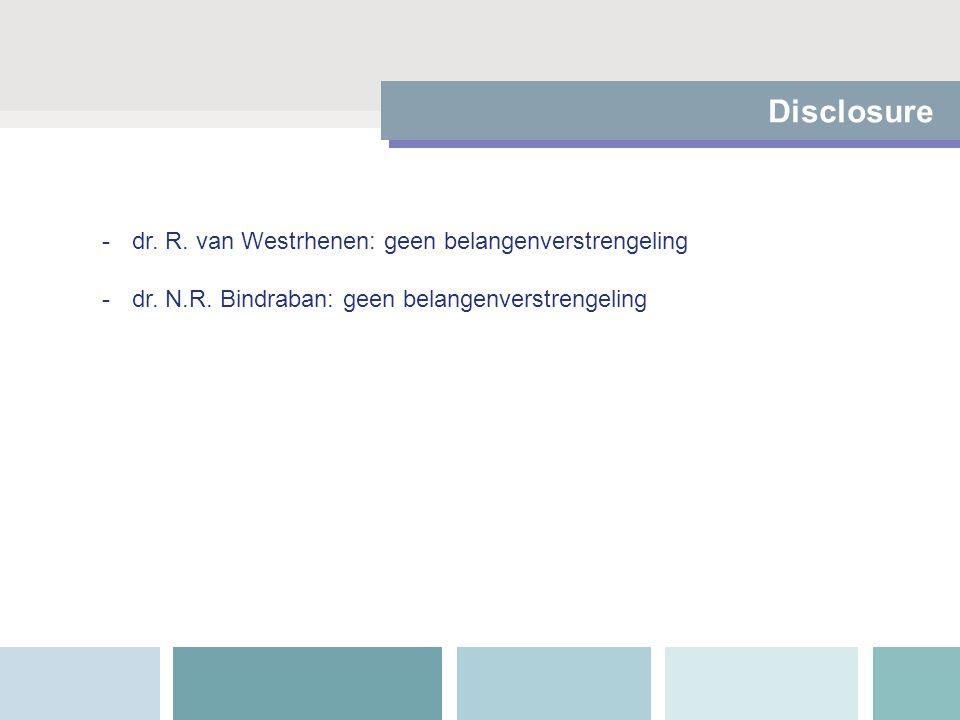 Disclosure -dr. R. van Westrhenen: geen belangenverstrengeling -dr. N.R. Bindraban: geen belangenverstrengeling