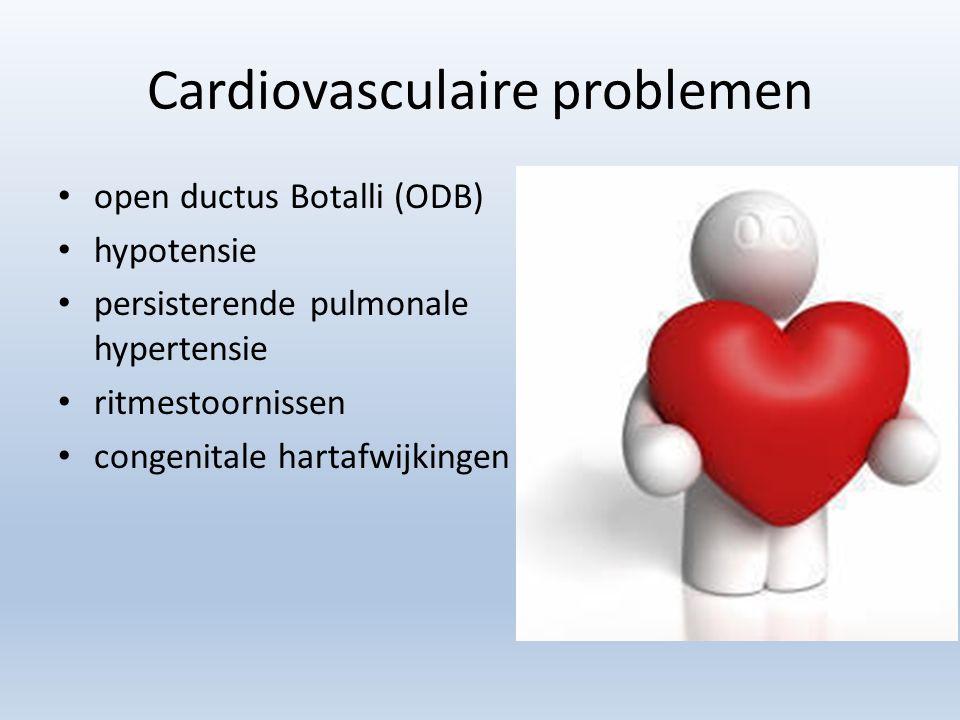 Cardiovasculaire problemen open ductus Botalli (ODB) hypotensie persisterende pulmonale hypertensie ritmestoornissen congenitale hartafwijkingen
