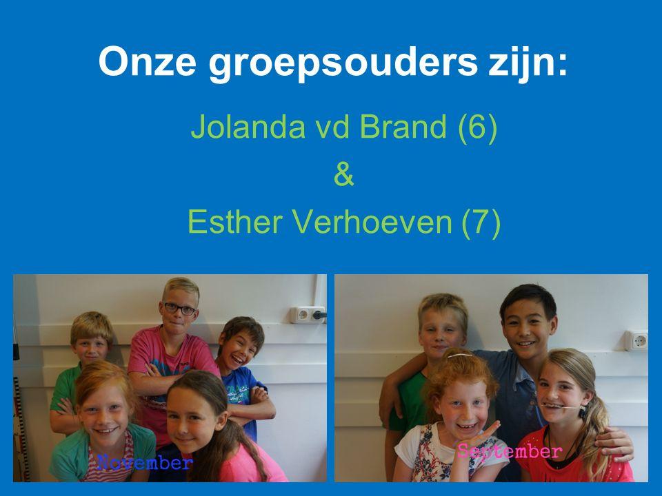 Onze groepsouders zijn: Jolanda vd Brand (6) & Esther Verhoeven (7)
