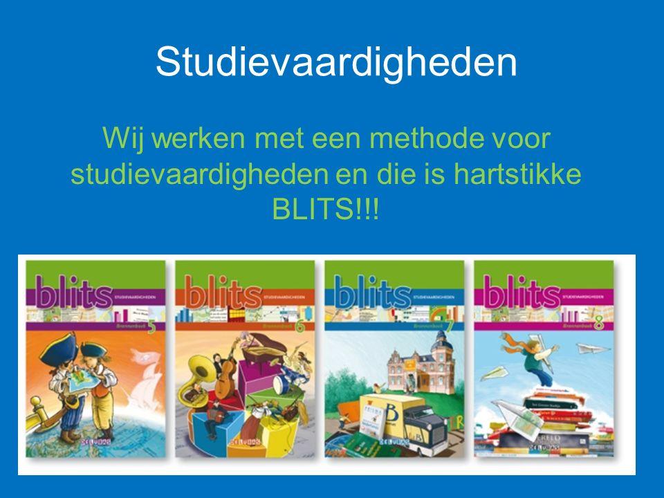 Studievaardigheden Wij werken met een methode voor studievaardigheden en die is hartstikke BLITS!!!