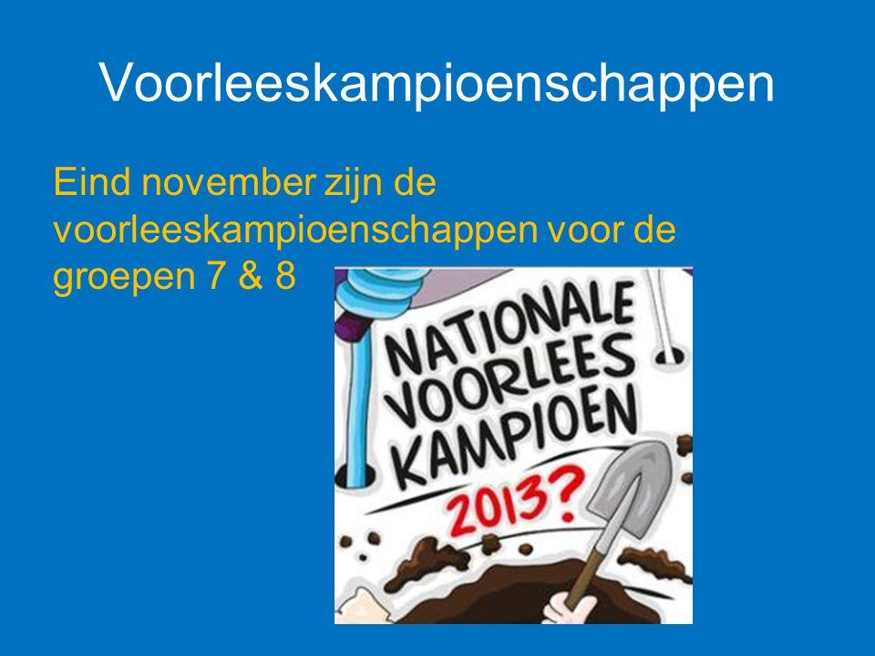 Voorleeskampioenschappen Eind november zijn de voorleeskampioenschappen voor de groepen 7 & 8
