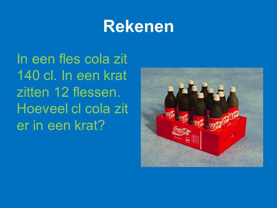 Rekenen In een fles cola zit 140 cl. In een krat zitten 12 flessen. Hoeveel cl cola zit er in een krat?