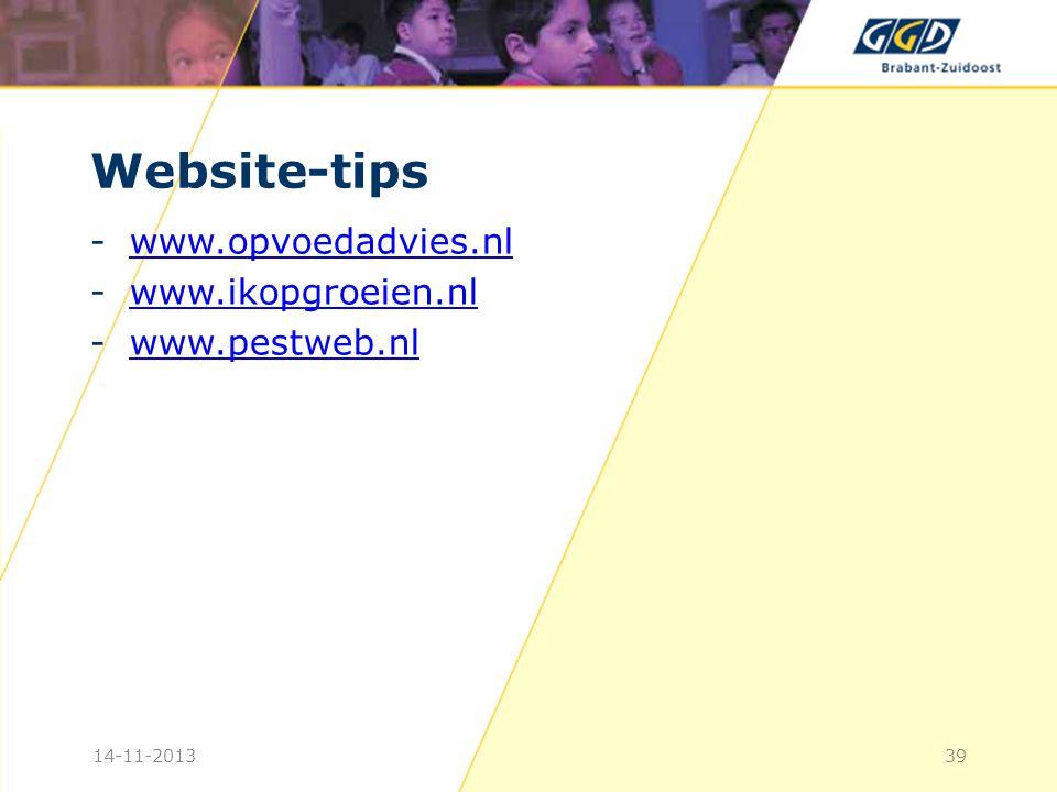 Website-tips -www.opvoedadvies.nlwww.opvoedadvies.nl -www.ikopgroeien.nlwww.ikopgroeien.nl -www.pestweb.nlwww.pestweb.nl 14-11-201339