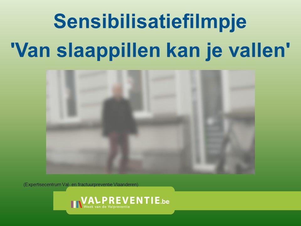 Sensibilisatiefilmpje 'Van slaappillen kan je vallen' (Expertisecentrum Val- en fractuurpreventie Vlaanderen)
