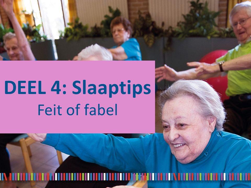 DEEL 4: Slaaptips Feit of fabel