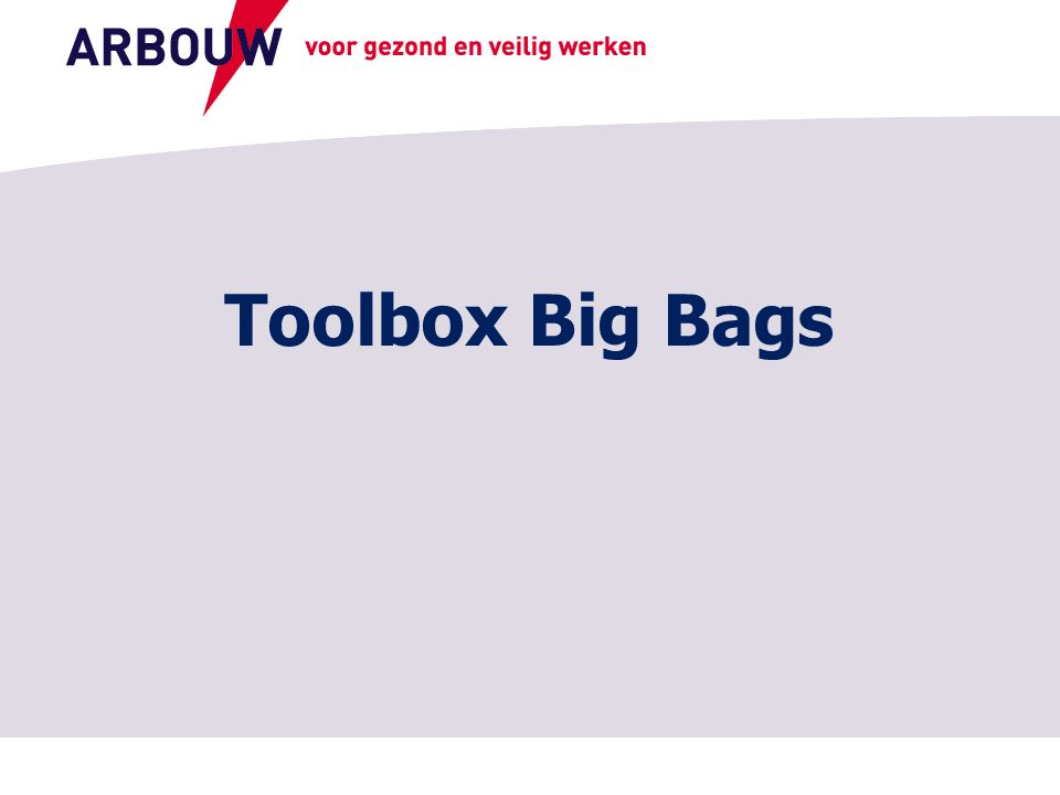 voor gezond en veilig werken Toolbox Big Bags