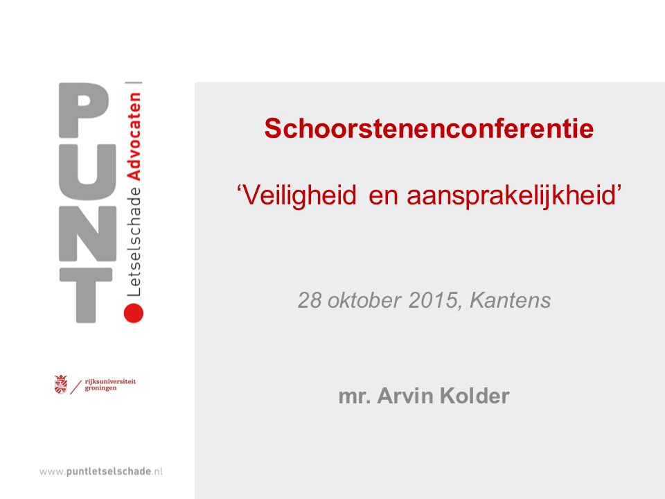 Schoorstenenconferentie 'Veiligheid en aansprakelijkheid' 28 oktober 2015, Kantens mr. Arvin Kolder