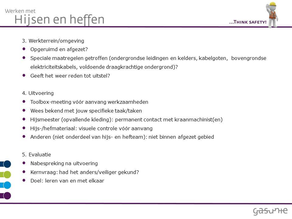 3. Werkterrein/omgeving Opgeruimd en afgezet.