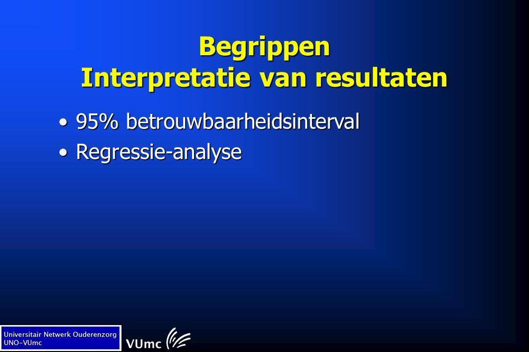 Begrippen Interpretatie van resultaten 95% betrouwbaarheidsinterval95% betrouwbaarheidsinterval Regressie-analyseRegressie-analyse