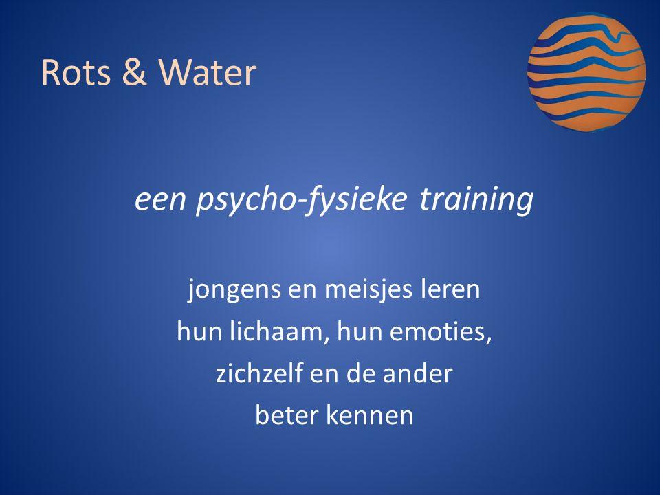 een psycho-fysieke training jongens en meisjes leren hun lichaam, hun emoties, zichzelf en de ander beter kennen Rots & Water