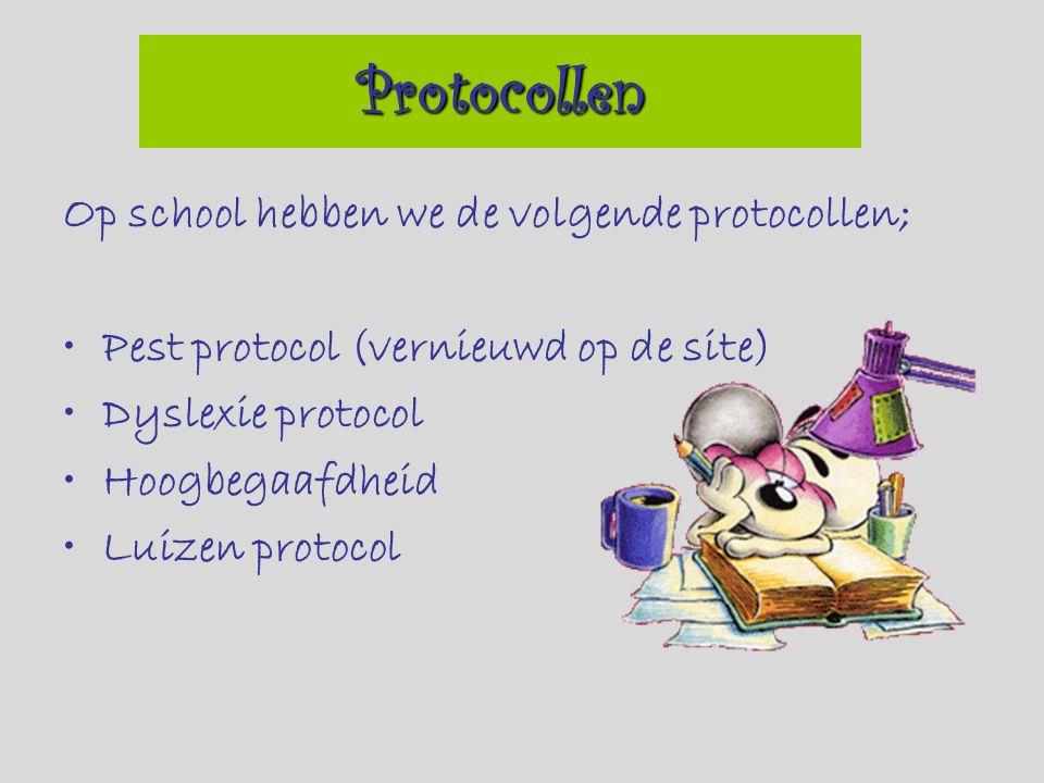 Op school hebben we de volgende protocollen; Pest protocol (vernieuwd op de site) Dyslexie protocol Hoogbegaafdheid Luizen protocol Protocollen